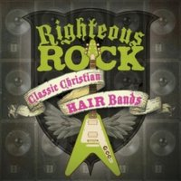 [Compilations Righteous Rock - Classic Christian Hair Bands Album Cover]