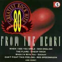 [Compilations 80's Greatest Rock Hits Volume 5 - From the Heart Album Cover]
