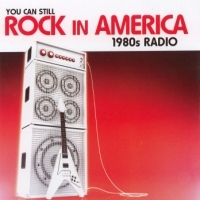 [Compilations You Can Still Rock in America: 1980's Radio Album Cover]