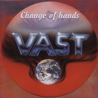 [Vast Change Of Hands Album Cover]