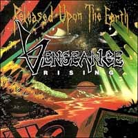 [Vengeance Rising Released Upon the Earth Album Cover]