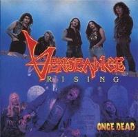 [Vengeance Rising Once Dead Album Cover]