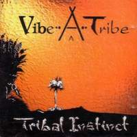 [Vibe A Tribe Tribal Instinct Album Cover]
