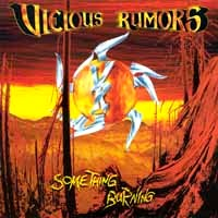 [Vicious Rumors Something Burning Album Cover]