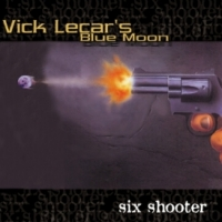 [Vick Lecar's Blue Moon Six Shooter Album Cover]