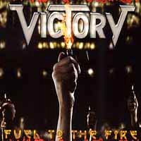 [Victory Fuel To The Fire Album Cover]