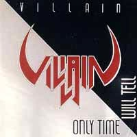 [Villain Only Time Will Tell Album Cover]