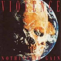 [Vio-lence Nothing to Gain Album Cover]