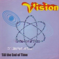 [Vision Till The End Of Time Album Cover]