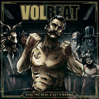 [Volbeat Seal The Deal and Let's Boogie  Album Cover]