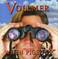 [Vollmer When Pigs Fly Album Cover]
