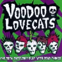 Voodoo Lovecats Children Shouldn't Play With Deadthings Album Cover