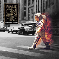 [Walk On Fire Mind Over Matter Album Cover]