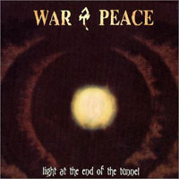 [War and Peace Light at the End of the Tunnel Album Cover]