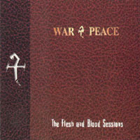 [War and Peace The Flesh and Blood Sessions Album Cover]