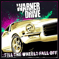 [Warner Drive Till the Wheels Fall Off Album Cover]