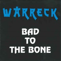 [Warreck Bad to the Bone Album Cover]