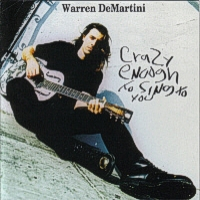 Warren DeMartini Crazy Enough To Sing To You Album Cover