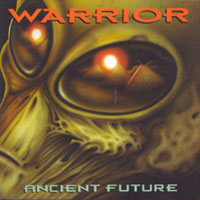 [Warrior Ancient Future Album Cover]