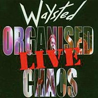 [Waysted Organised Chaos Live Album Cover]