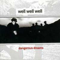 Well Well Well Dangerous Dreams Album Cover