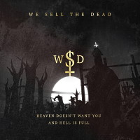 [We Sell the Dead Heaven Doesn't Want You And Hell Is Full Album Cover]