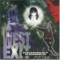 [West Exit Monday Comes Album Cover]