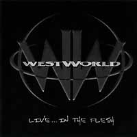 [Westworld Live and In the Flesh Album Cover]