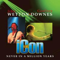 [Wetton-Downes Icon Live - Never in a Million Years Album Cover]