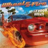 [Wheels Of Fire Hollywood Rocks Album Cover]