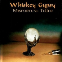 [Whiskey Gypsy Misfortune Teller Album Cover]