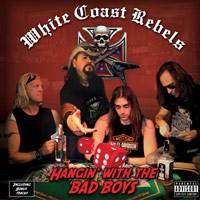 [White Coast Rebels Hangin' With The Bad Boys Album Cover]