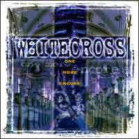 [Whitecross One More Encore Album Cover]
