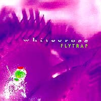 [Whitecross Flytrap Album Cover]