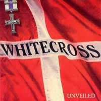 [Whitecross Unveiled Album Cover]