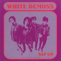 White Demons Say Go Album Cover