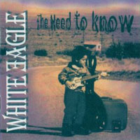 White Eagle The Need to Know Album Cover
