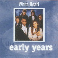 [White Heart The Early Years Album Cover]