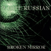 [White Russian Broken Mirror Album Cover]
