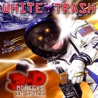 [White Trash 3-D Monkeys in Space Album Cover]