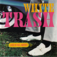 [White Trash Si O Si,Que Album Cover]