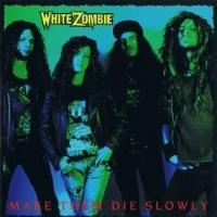 [White Zombie Make The Die Slowly Album Cover]