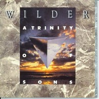 [Wilder A Trinity of Sons Album Cover]