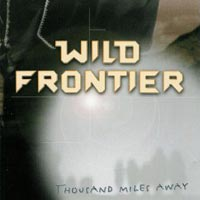 [Wild Frontier Thousand Miles Away Album Cover]