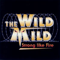 [The Wild Mild Strong Like Fire Album Cover]