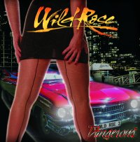 [Wild Rose Dangerous Album Cover]