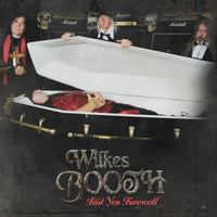 [Wilkes Booth Bid You Farewell Album Cover]