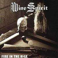 [Wine Spirit Fire in the Hole Album Cover]