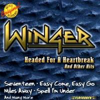 [Winger Headed For A Heartbreak And Other Hits Album Cover]