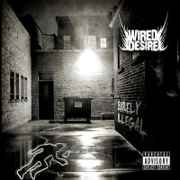 Wired Desire Barely Illegal Album Cover